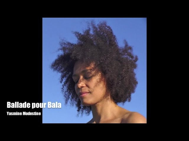 Yasmine Modestine - Ballade pour Bala - video stream