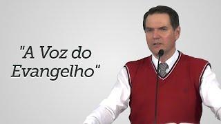 """""""A Voz do Evangelho"""" - Sérgio Lima"""