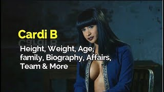 Cardi B Height, Weight, Age, Family, Net Worth and Boyfriend