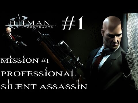 Hitman: Contracts - Professional Silent Assassin HD Walkthrough - Part 1 - Mission #1
