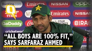 India vs Pakistan | Sarfaraz Ahmed Opens Up About Pak Players' Fitness