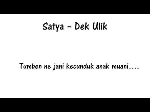 Satya – Dek Ulik - lirik - lagu Bali