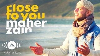 Maher Zain - Close To You | Official Music Video