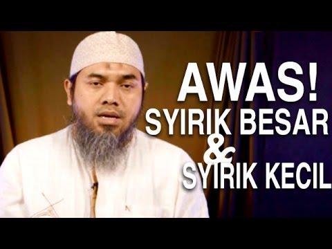 Serial Aqidah Islam (41): Syirik Besar Dan Syirik Kecil - Ustadz Afifi Abdul Wadud