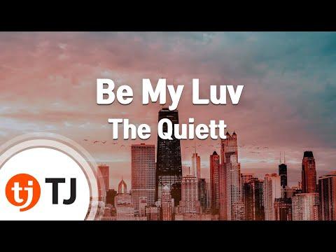 [TJ노래방] Be My Luv - The Quiett (Be My Luv - The Quiett) / TJ Karaoke