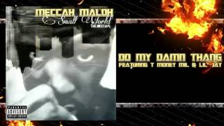 "Meccah Maloh feat. T Money Mil & Lil' Jay - ""Do My Damn Thang"" (Audio) 