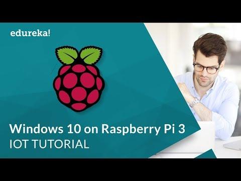 Installing Windows 10 IoT Core on Raspberry Pi 3   Raspberry Pi Windows OS    IoT Training   Edureka
