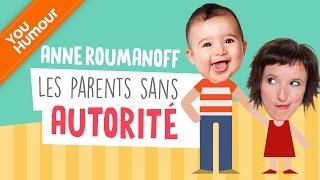 ANNE ROUMANOFF - Les parents sans autorité