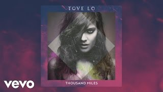 Tove Lo - Thousand Miles