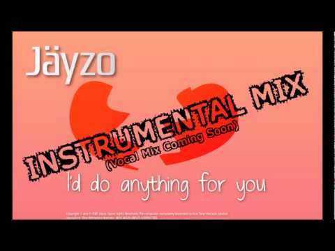 Jyzo - I'd Do Anything (for You) [instrumental Mix] video