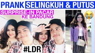 Download Lagu PRANK SELINGKUH & PUTUS   SURPRISE-IN PACAR KE BANDUNG #LDR Gratis STAFABAND