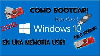 Como Bootear Windows 10 | En una memoria usb Rufus 2.3 |
