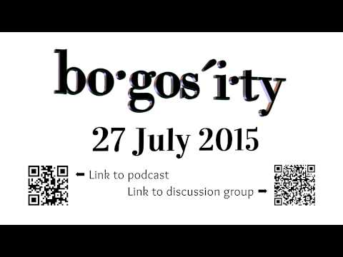 Bogosity Podcast For 27 July 2015