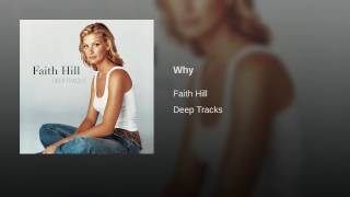 Faith Hill Why