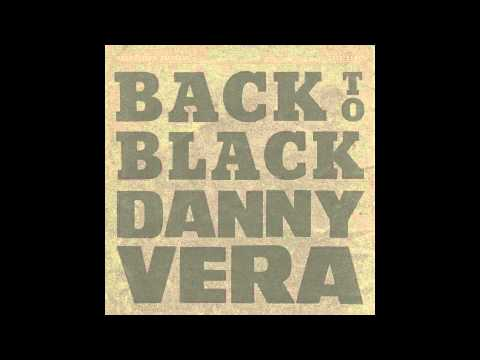 Danny Vera - Back To Black