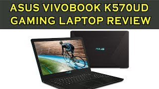 ASUS VivoBook K570UD Gaming Laptop Review