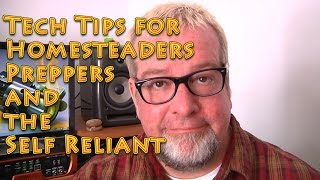 Tech Tips for Homesteaders Preppers and the Self Reliant data and Internet TIPS