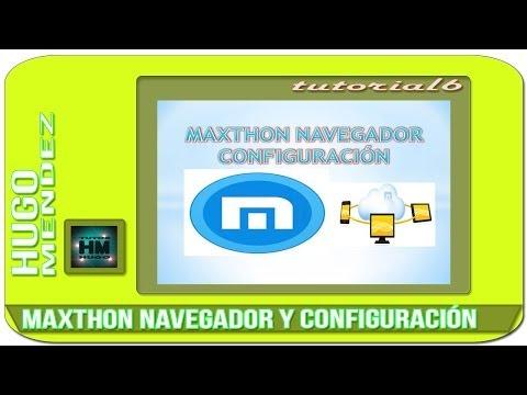 MAXTHON NAVEGADOR Y CONFIGURACIÓN