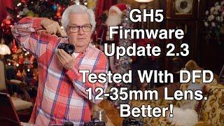 GH5 Autofocus 2nd Try Firmware v2.3  DFD 12-35mm Lens