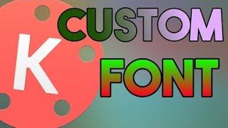 How to add custom font in kinemaster custom font latest design font add in kinemaster video
