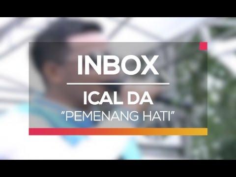 Ical DA - Pemenang Hati (Live On Inbox)