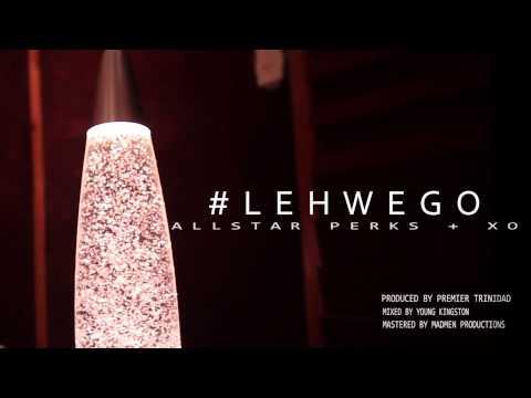Soca 2015 - Allstar Perks & XO- #LehWeGo (Let's Go)
