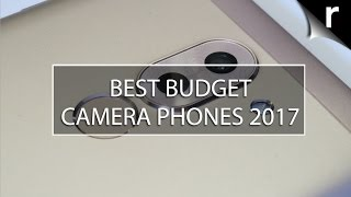Best Budget Camera Phones 2017: Cheap but super snappers