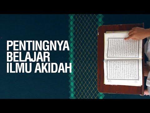 Pentingnya Belajar Ilmu Akidah - Ustadz Ahmad Zainuddin Al-Banjary