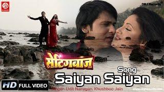 Saiyan Saiyan | Full  Video Song | Settingbaaz | Apurba Bit | Rahul Singh | Udit Narayan