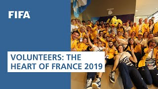 Volunteers. The heart of the FIFA Women's World Cup