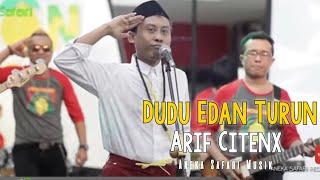 ( #edan ) Arif Citenx - Dudu Edan Turun ( Official Music Video )