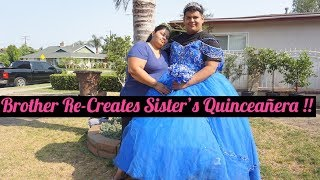 Brother Re-Creates Sister's Quinceañera !! ( HILARIOUS MUST SEE)