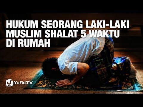 Tanya Jawab: Hukum seorang laki-laki Muslim Shalat 5 Waktu di Rumah - Ustadz Dr. Sufyan Baswedan, MA