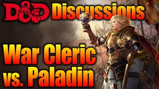War Cleric Vs Paladin What's the Difference| D&D Discussions