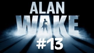 Let's Play Alan Wake [HD][PC] - Part 13 (Walkthrough / Commentary)
