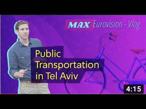 Max EUROVISION-VLOG Getting around in Tel Aviv