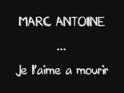 Marc Antoine - Je l'aime a mourir