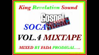King Revelation Sound-Gospel Soca Vol.4 Mixtape.