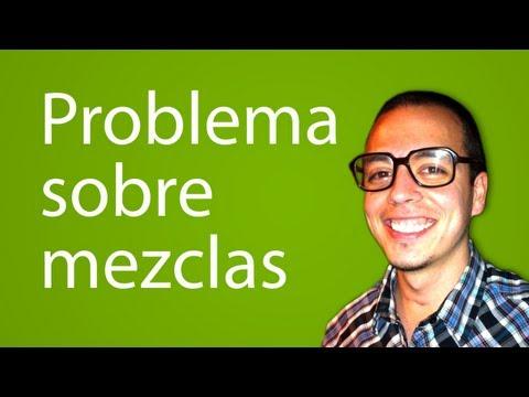 Problema sobre mezclas (ecuaciones de primer grado con una incógnita)