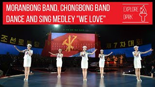 "Moranbong Band, Chongbong Band Sing and Dance Medley ""We Love"""