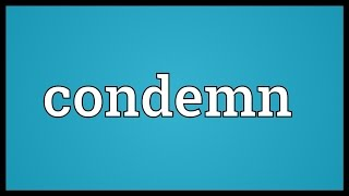 Condemn Meaning