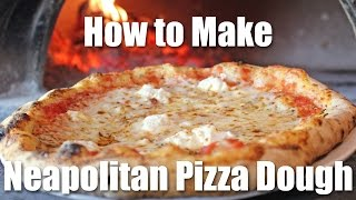 Neapolitan Pizza Dough Recipe - How to Make Neapolitan Pizza Dough