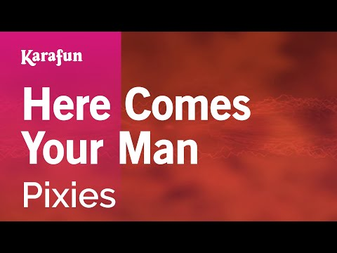 Karaoke Here Comes Your Man - Pixies