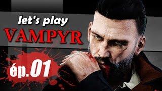 [FR PC] VAMPYR gameplay - ép. 1 sur l'action RPG des devs de Life is Strange (let's play en ULTRA)