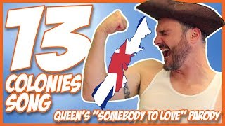 "13 Colonies Song (Queen's ""Somebody to Love"" Parody)"
