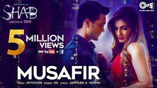 Musafir Song Movie Shab | KK, Mithoon | Raveena Tandon, Arpita Chatterjee, Ashish Bisht