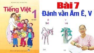 Tiếng việt lớp 1, Bài 7 Đánh vần âm Ê và  âm V - Dạy bé học Bảng chữ cái tiếng việt