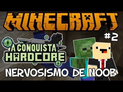 NERVOSISMO DE NOOB! - A Conquista #2: Minecraft