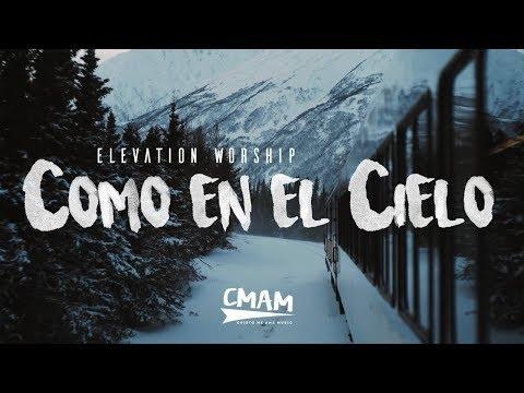 Como en el Cielo - Elevation Worship   (Here As In Heaven) LETRA ESPAÑOL