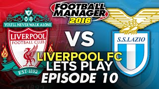 Liverpool FC - Episode 10 | Football Manager 2016 Let